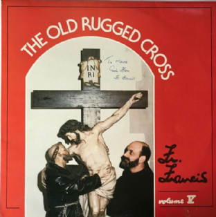 Father Francis ‎- Father Francis Volume V: The Old Rugged Cross (LP) (Signed) (EX/VG)